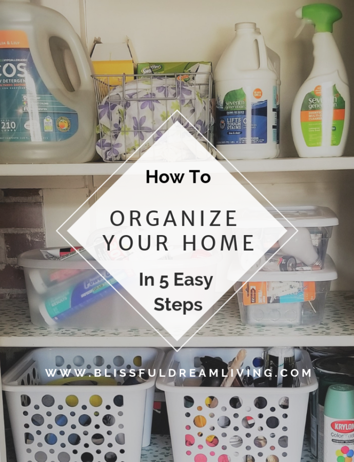 5 Easy Steps To Organize Your Home.